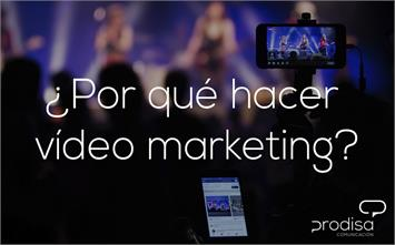 ¿Por qué hacer vídeo Marketing?